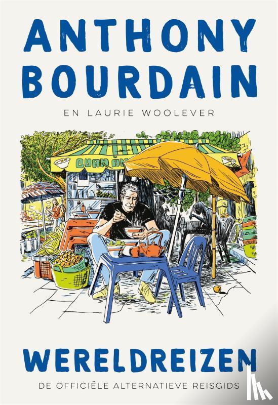 Bourdain, Anthony - Wereldreizen