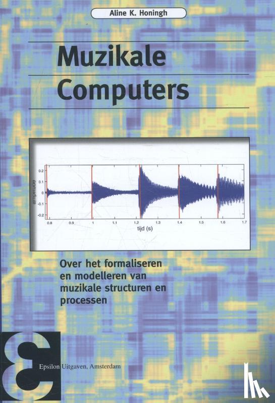 Honingh, Aline K. - Muzikale computers