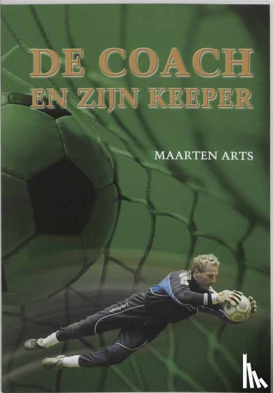 Arts, M. - De coach en zijn keeper