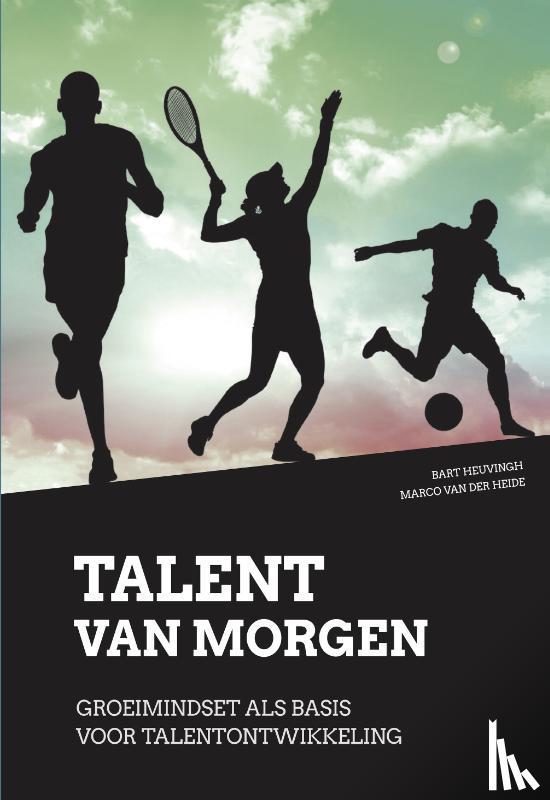 Heuvingh, Bart, Heide, Marco van der - Talent van morgen