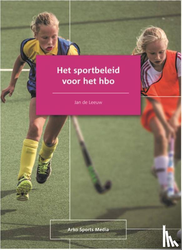 Leeuw, Jan de - Het sportbeleid voor het hbo