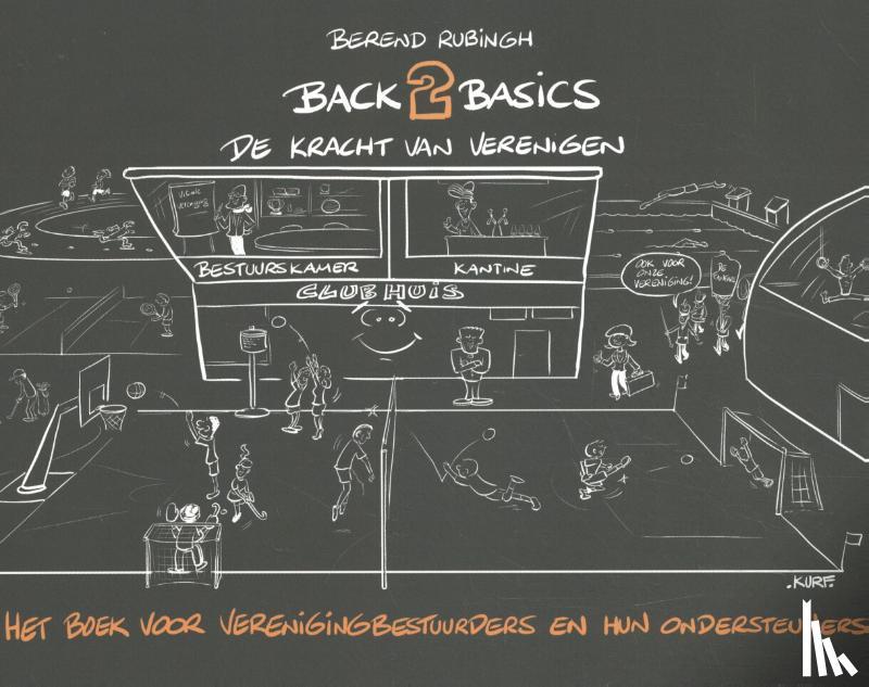 Rubingh, Berend - Back2Basics De kracht van verenigen