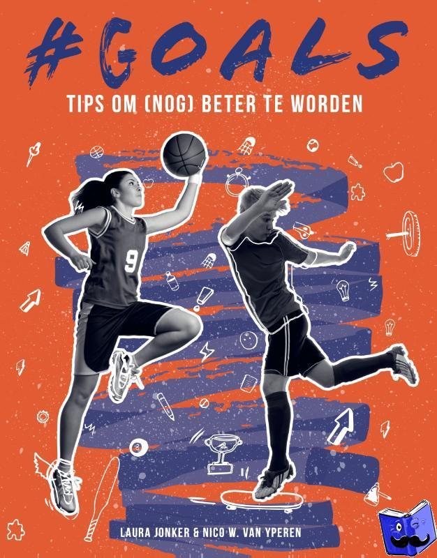 Jonker, Laura, Yperen, Nico van - #GOALS Tips om (nog) beter te worden