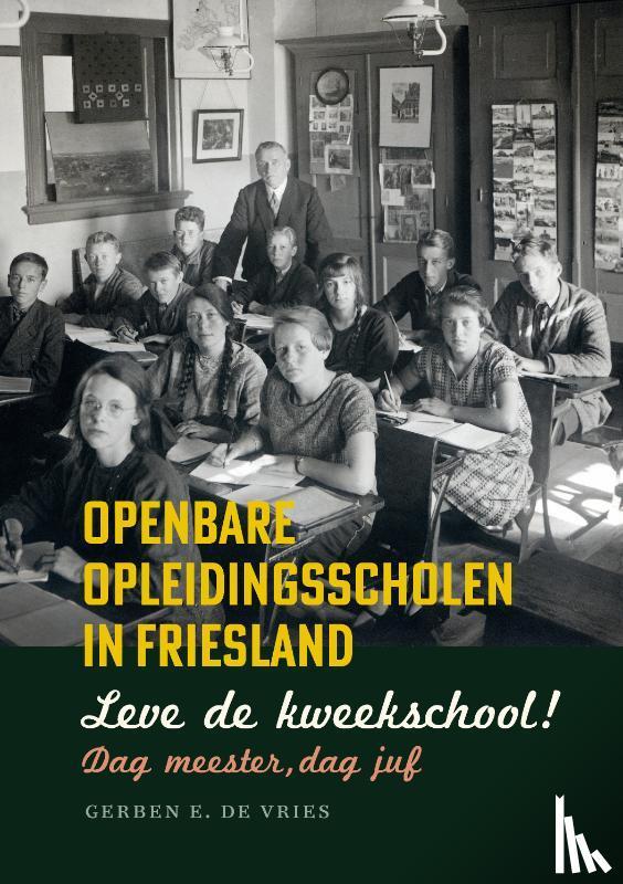 Vries, Gerben E. de - Leve de kweekschool! Dag meester, dag juf