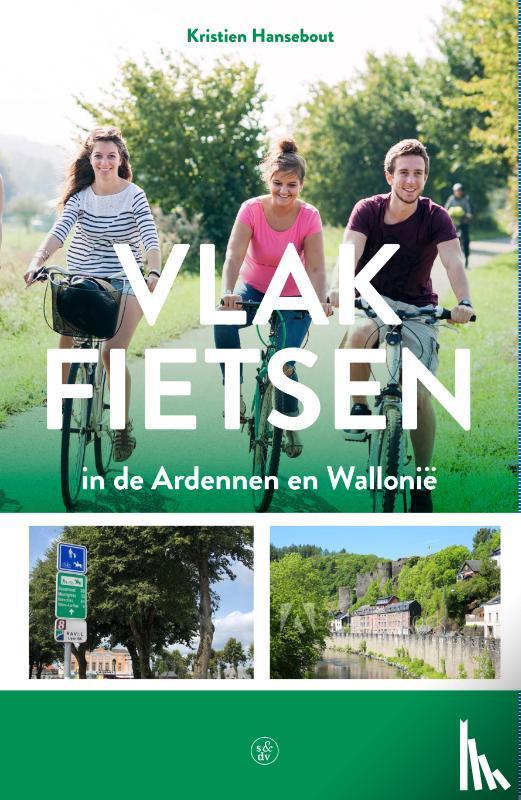 Hansebout, Kristien - Vlak fietsen in de Ardennen en Wallonië