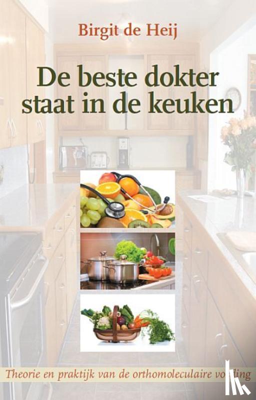 Heij, Birgit de - De beste dokter staat in de keuken