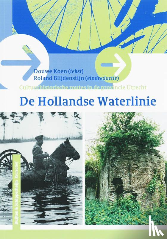 Koen, D. - De Hollandse Waterlinie