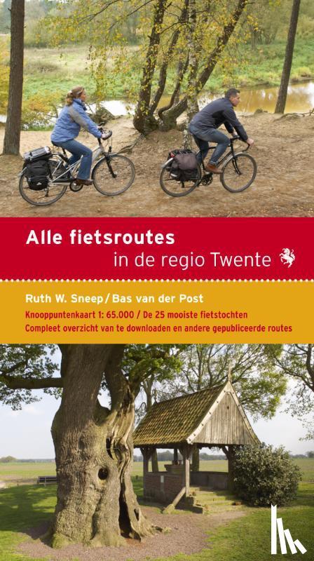 Sneep, Ruth W., Post, Bas van der - Alle fietsroutes in de regio Twente