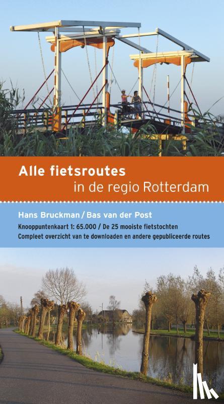 Post, Bas van der, Bruckman, Hans - Alle fietsroutes in de regio Rotterdam