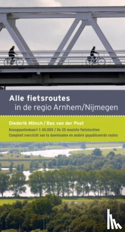 Post, Bas van der - Alle fietsroutes in de regio Arnhem-Nijmegen
