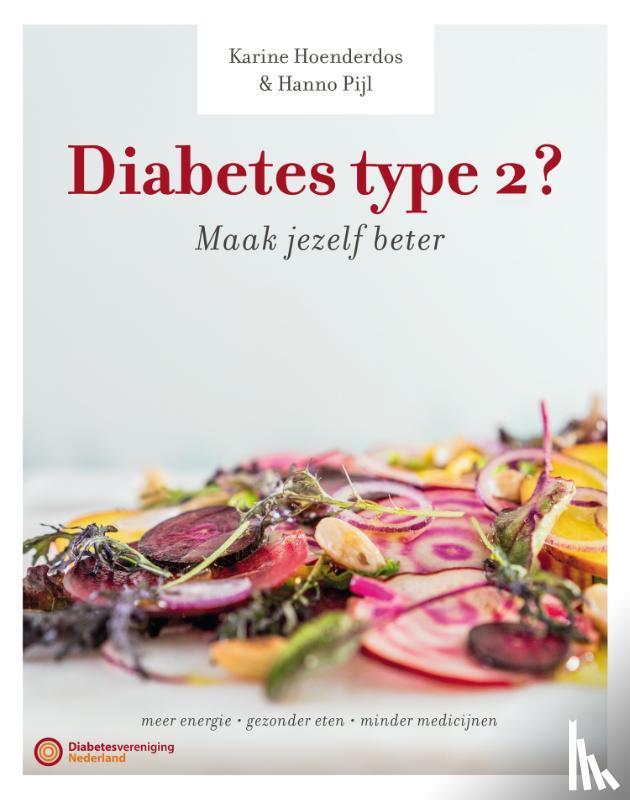 Pijl, Hanno, Hoenderdos, Karine - Diabetes type 2? Maak jezelf beter!