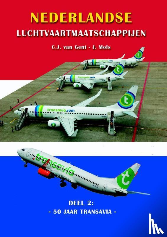 Gent, Cor van, Mols, J. - Nederlandse Luchtvaartmaatschappijen 50 jaar Transavia