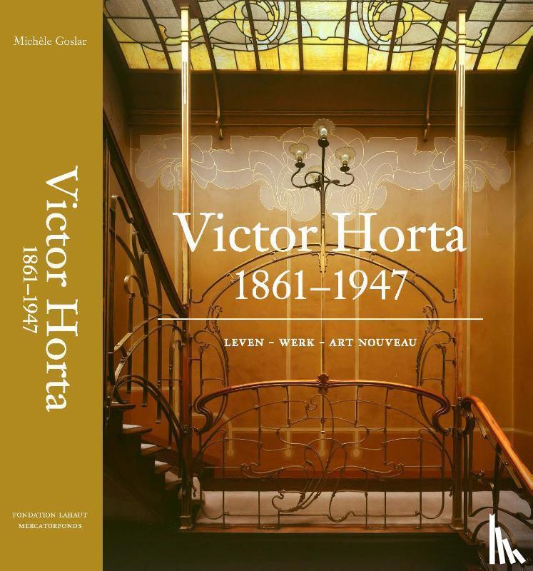 Goslar, Michèle - Victor Horta (1861-1947). Leven - Werk - Art Nouveau