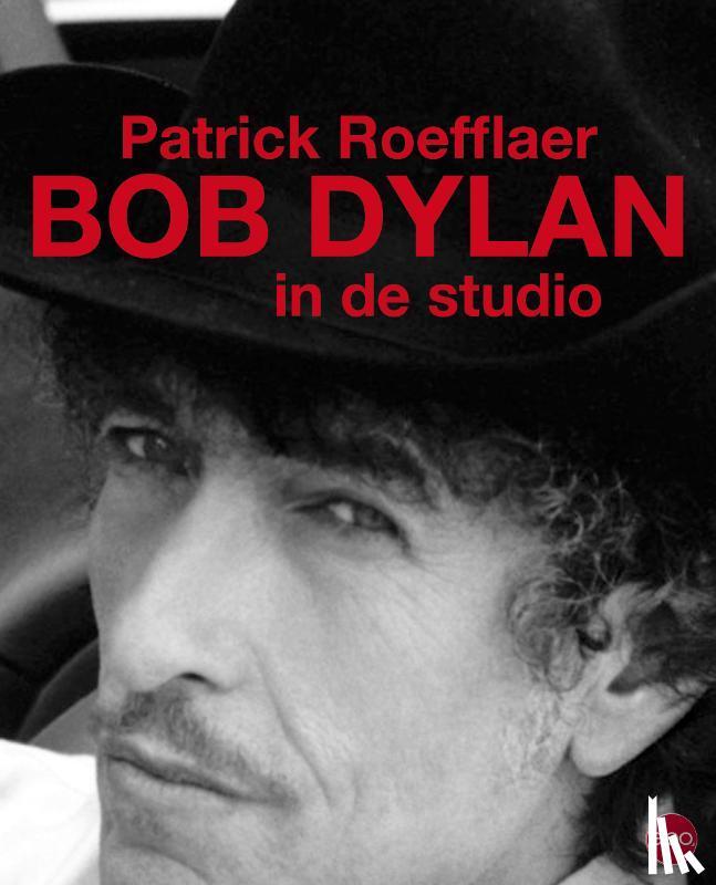 Roefflaer, Patrick - Bob Dylan in de studio