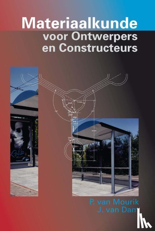 Mourik, P., Dam, Johannes van - Materiaalkunde voor ontwerpers en constructeurs