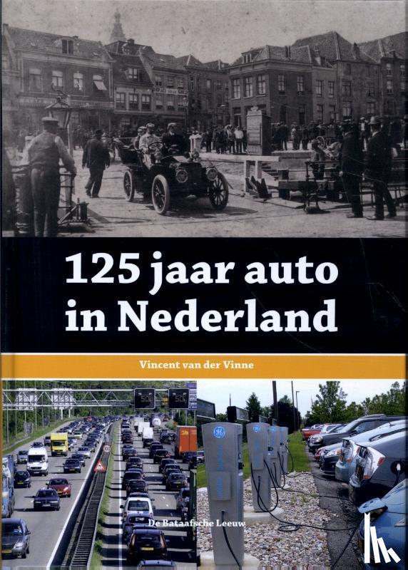 Vinne, Vincent van der - 125 jaar auto in Nederland
