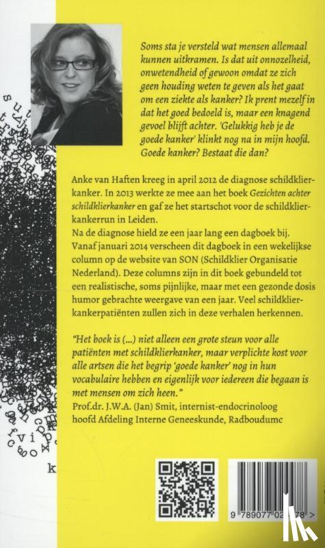 Haften, Anke van - Goede kanker bestaat niet!  Een ervaringsverhaal over schildklierkanker    Reeks Zorgindruk