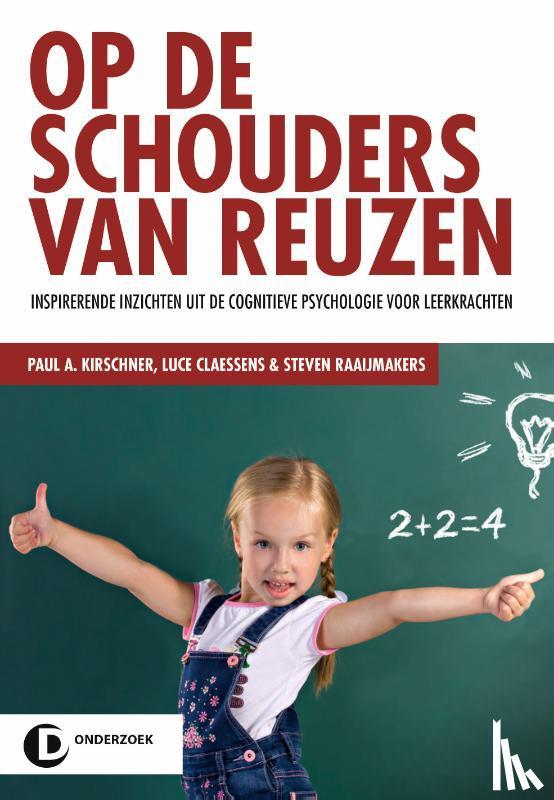Kirschner, Paul, Claessens, Luce, Raaijmakers, Steven - Op de schouders van reuzen