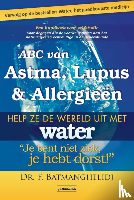 Batmanghelidj, F. - ABC van Astma, Lupus en Allergie?n