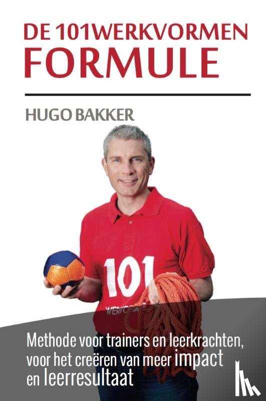 Bakker, Hugo - De 101werkvormen formule