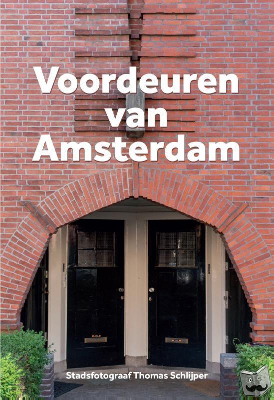 Schlijper, Thomas - Voordeuren van Amsterdam