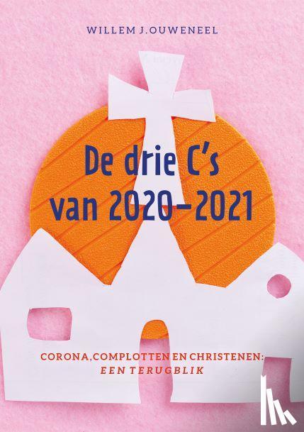 Ouweneel, Willem J. - De drie C's van 2020-2021