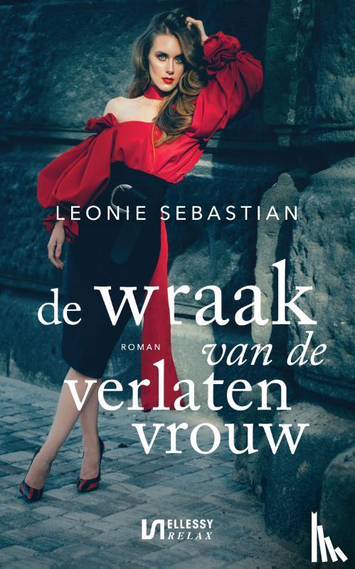 Sebastian, Leonie - De wraak van de verlaten vrouw