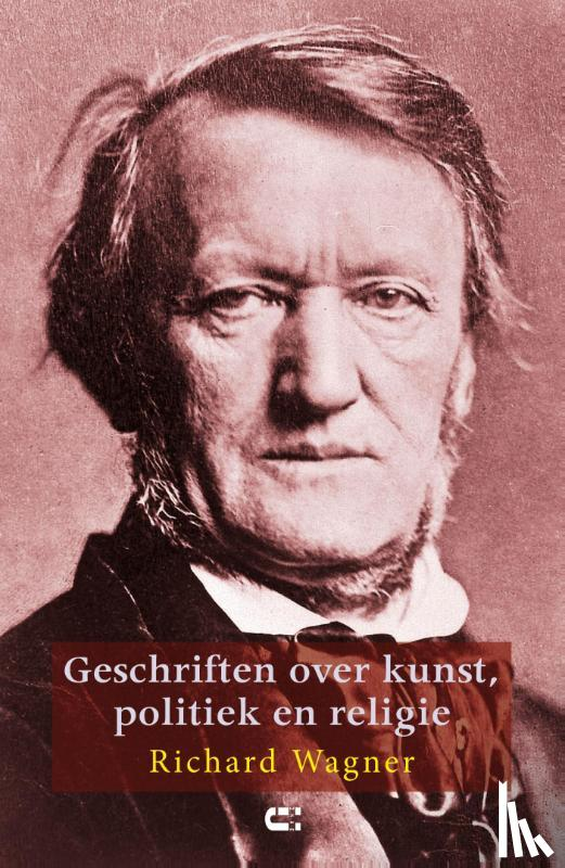 Wagner, Richard - Geschriften over kunst, politiek en religie