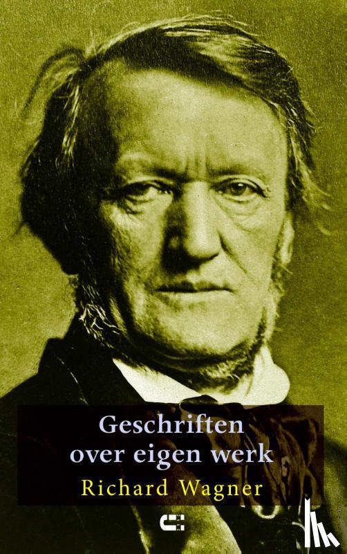 Wagner, Richard - Geschriften over eigen werk