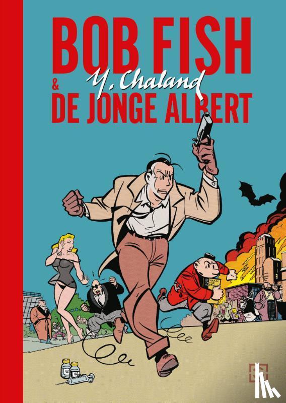 Chaland, Yves - Bob Fish & De jonge Albert