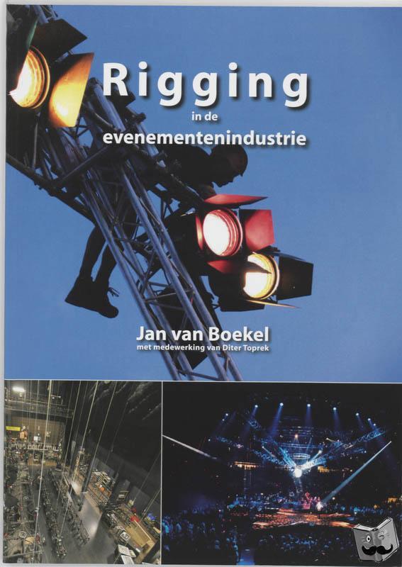 Boekel, Jan van, Toprek, Diter - Rigging in de evenementenindustrie