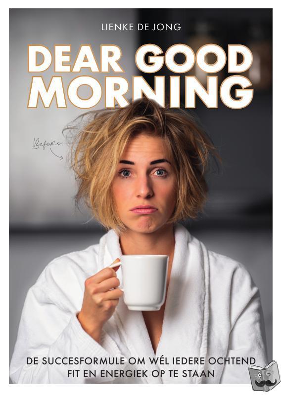 Jong, Lienke de - Dear Good Morning