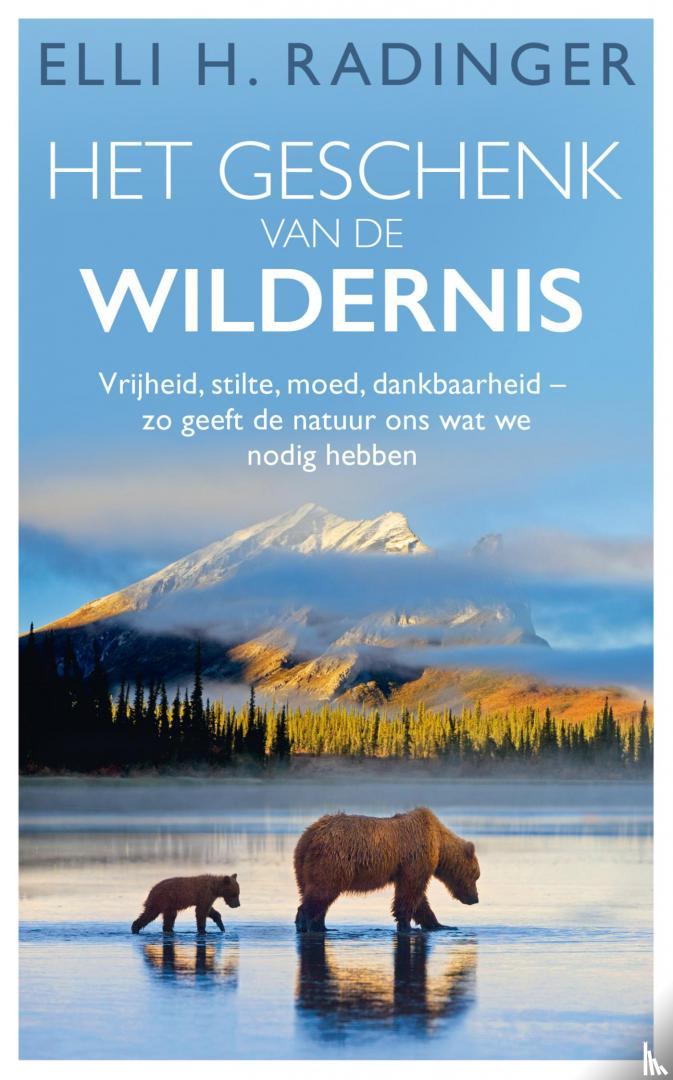 Radinger, Elli H. - Het geschenk van de wildernis