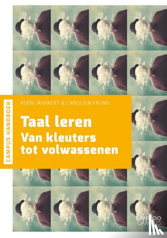 Jaspaert, Koen, Frijns, Carolien - Taal leren. Van kleuters tot volwassenen het basisboek NT2