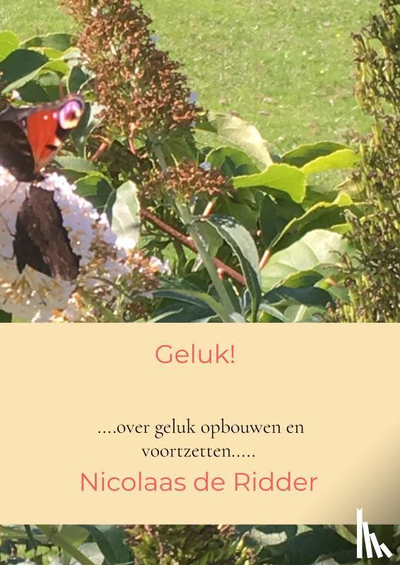 de Ridder, Nicolaas - Geluk! - POD editie