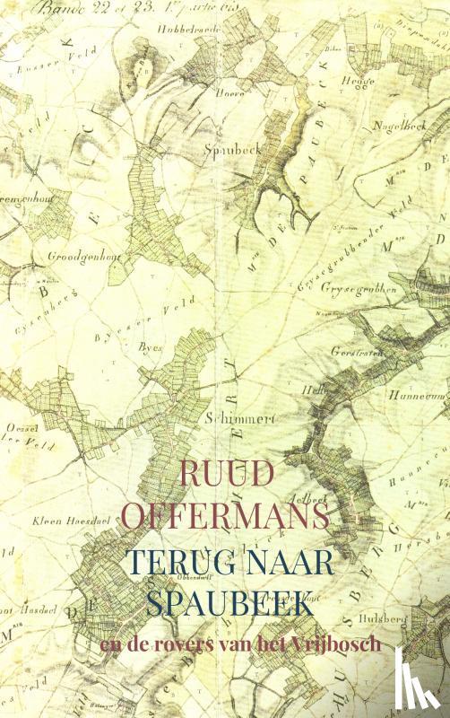 Offermans, Ruud - Terug naar Spaubeek