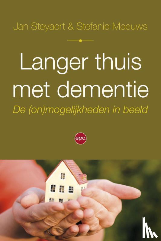 Steyaert, Jan, Meeuws, Stefanie - Langer thuis met dementie