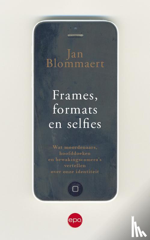 Blommaert, Jan - Frames, formats en selfies