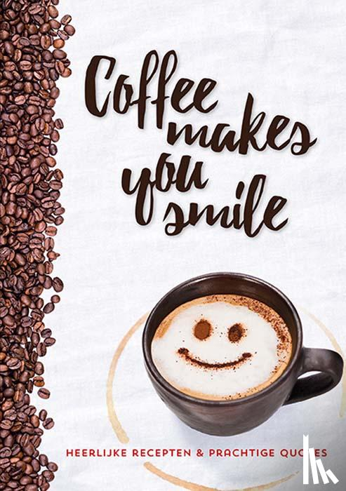 - Coffee makes you smile
