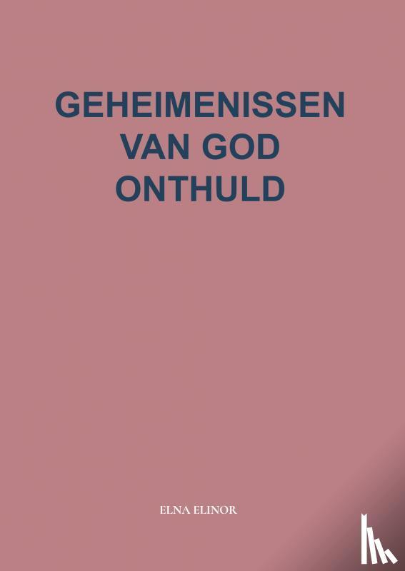 Elinor, Elna - En God sprak: 'Ik ga grote Geheimen prijsgeven' - POD editie