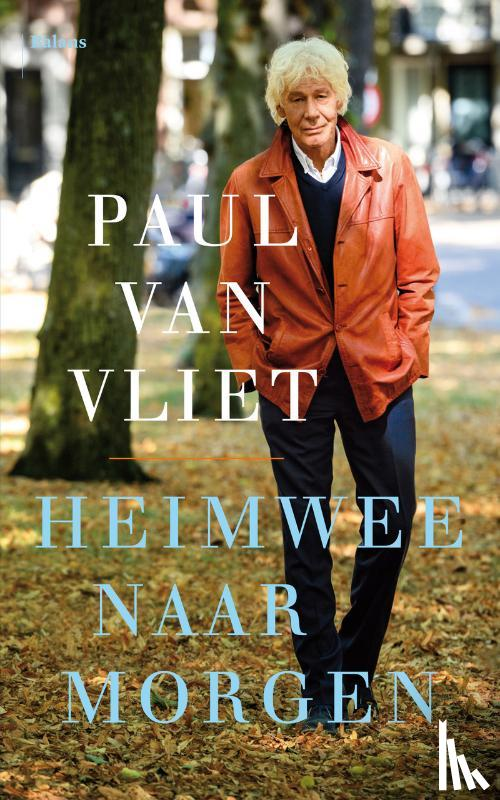 Vliet, Paul van - Heimwee naar morgen