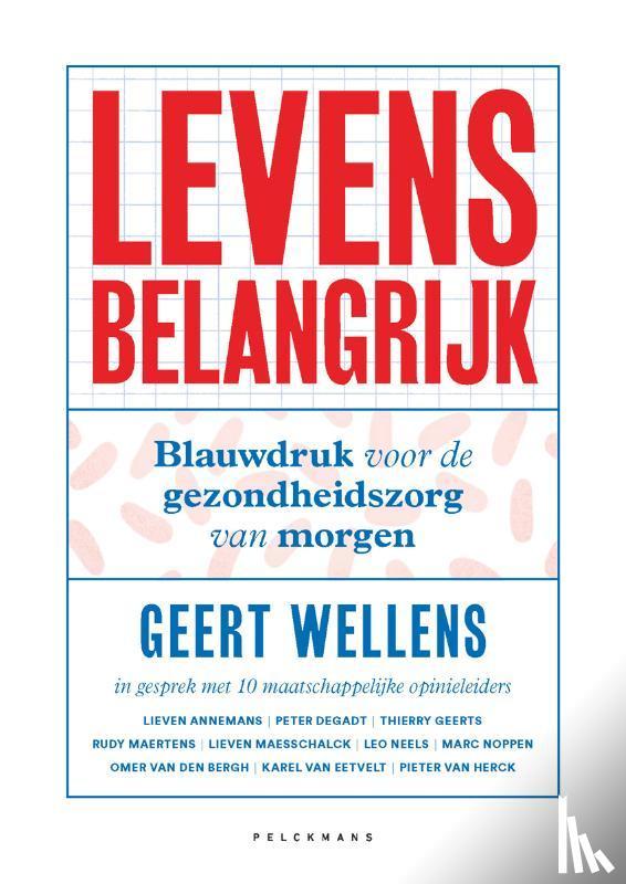 Wellens, Geert - Levens belangrijk