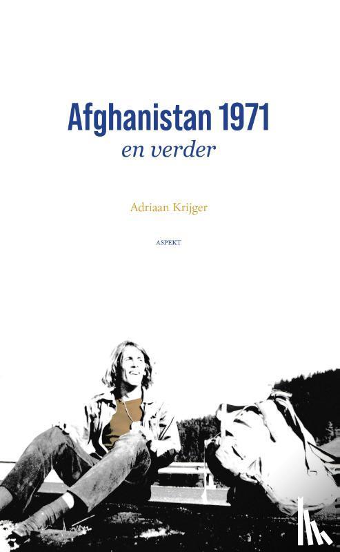 Krijger, Adriaan - Afghanistan 1971 en verder