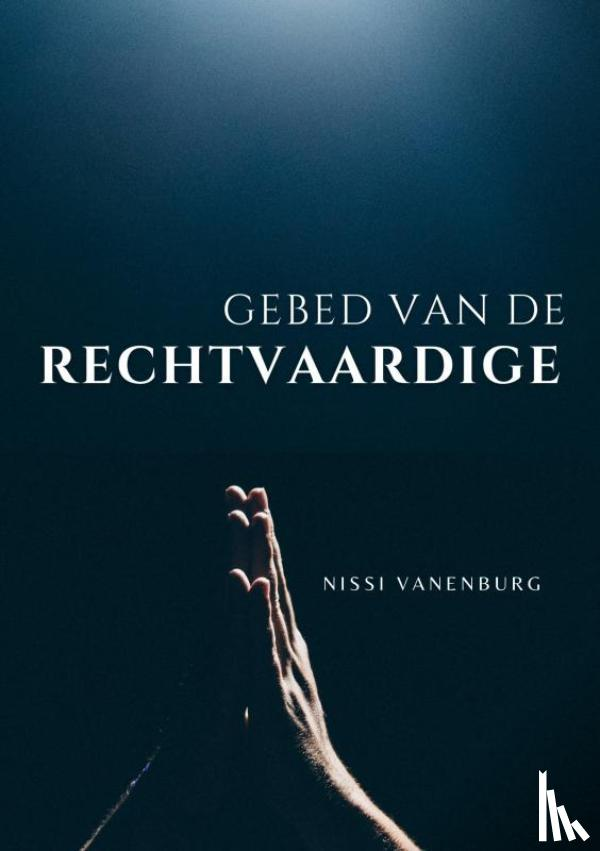 Vanenburg, Pastor Nissi - Gebed van de Rechtvaardige