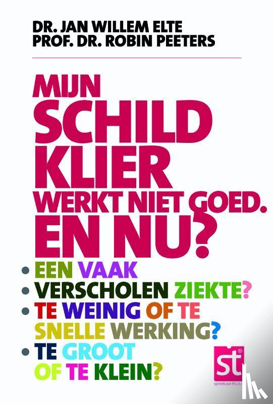Elte, Jan Willem - Mijn schildklier werkt niet goed en nu?