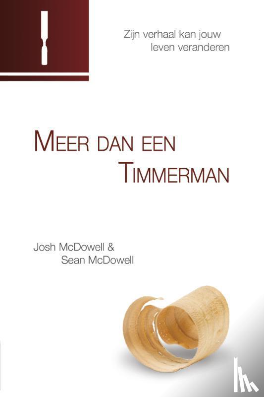 McDowell, Josh, McDowell, Sean - Meer dan een timmerman
