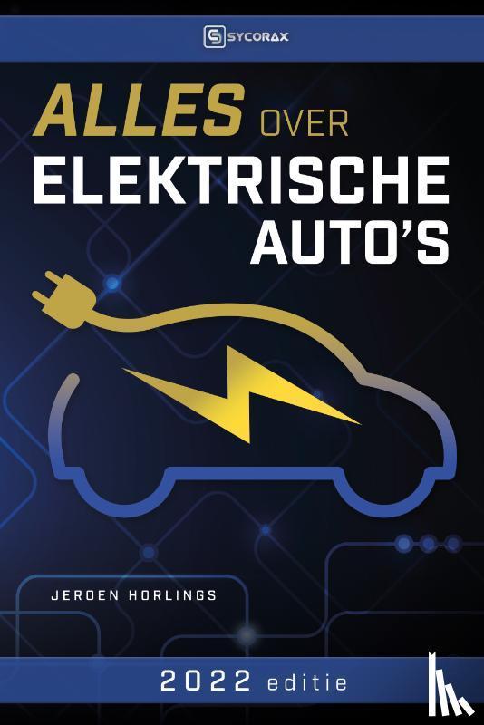 Horlings, Jeroen - Alles over elektrische auto's