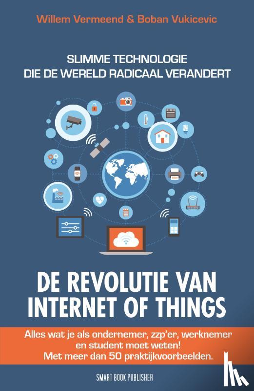 Vermeend, Willem, Vukicevic, Boban - De Revolutie van internet of things
