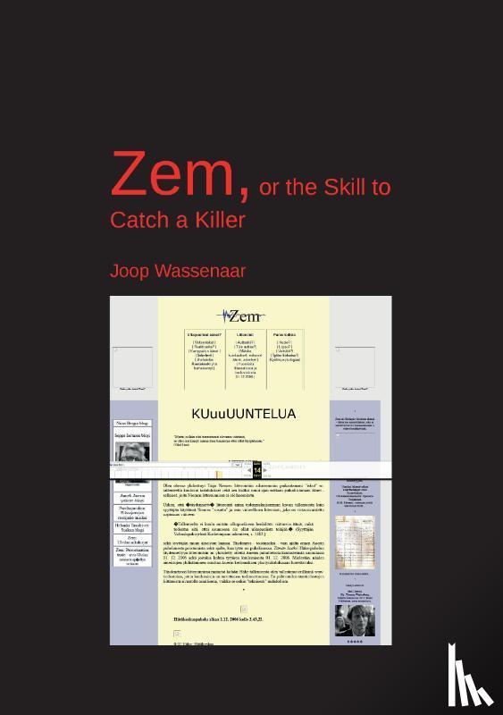 Wassenaar, Joop - Zem, or the Skill to Catch a Killer