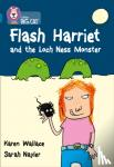 Wallace, Karen - Flash Harriet and the Loch Ness Monster